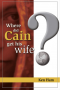 Tract - Where did cain get his wife